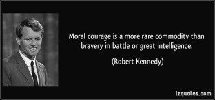 quote-moral-courage-is-a-more-rare-commodity-than-bravery-in-battle-or-great-intelligence-robert-kennedy-345839