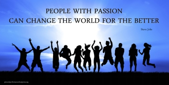 people-with-passion-can-change-the-world-for-the-better