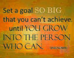 set huge goals