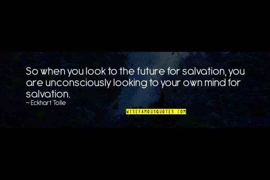 looking-for-salvation-quotes-by-eckhart-tolle-1541383